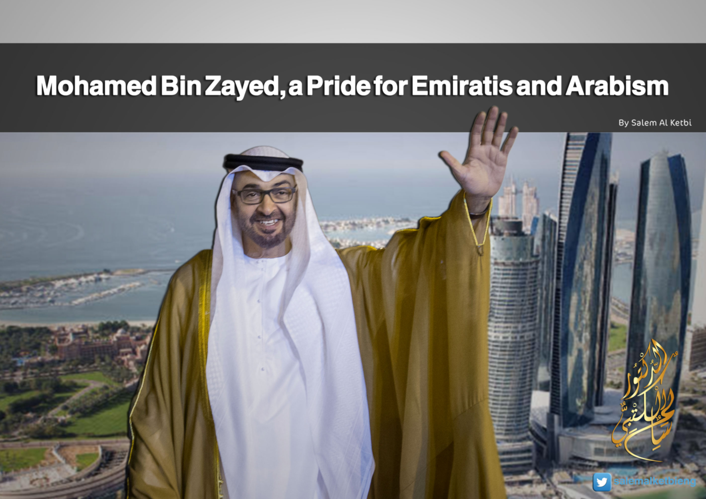 Mohamed Bin Zayed, a Pride for Emiratis and Arabism